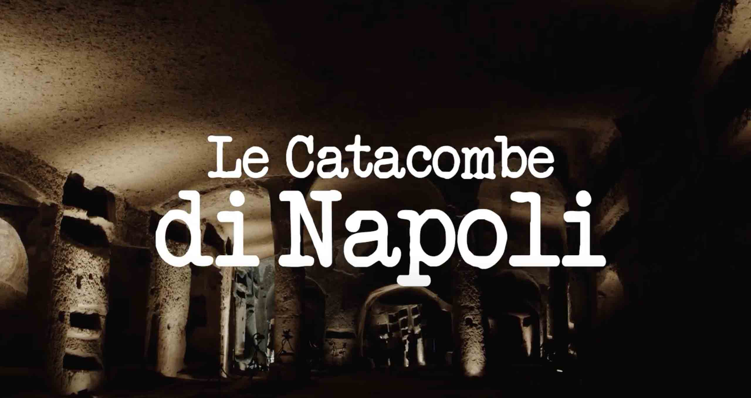 documentario le catacombe di napoli